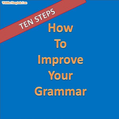 10 bước cải thiện ngữ pháp tiếng Anh